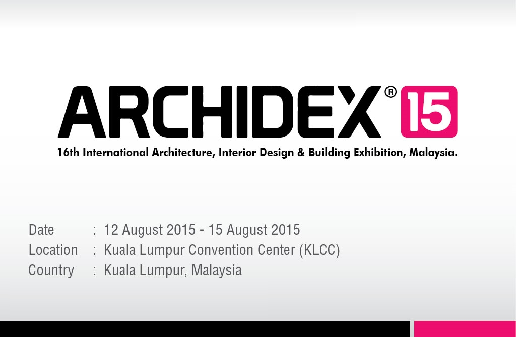 ARCHIDEX Organised Since 2000 Is Malaysias Largest Annual Trade Exhibition That Has Evolved From Covering Just The Interior Design Industry To Every